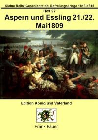 Heft 27 - Aspern und Essling 21./22. Mai 1809