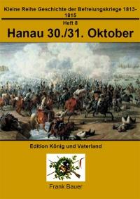 Heft 8 - Hanau 30./31. Oktober 1813