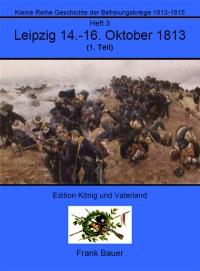 Heft 3 - Leipzig 14.-16. Oktober 1813