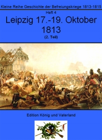 Heft 4 - Leipzig, 17.-19. Oktober 1813, Teil 2