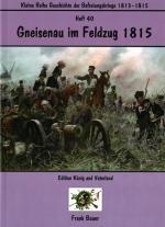 Heft 40 - Gneisenau im Feldzug 1815 (Doppelheft)