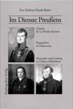 Im Dienste Preußens: Charles de La Roche-Aymon. Alexander und Ludwig zu Dohna-Schlobitten.