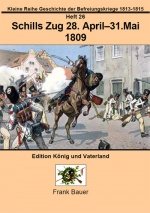 Heft 26 - Schills Zug 28. April - 31. Mai 1809 (PDF)